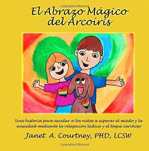 El Abrazo Mágico del Arcoíris (The Magic Rainbow Hug: A Fun Interactive Storyteller)