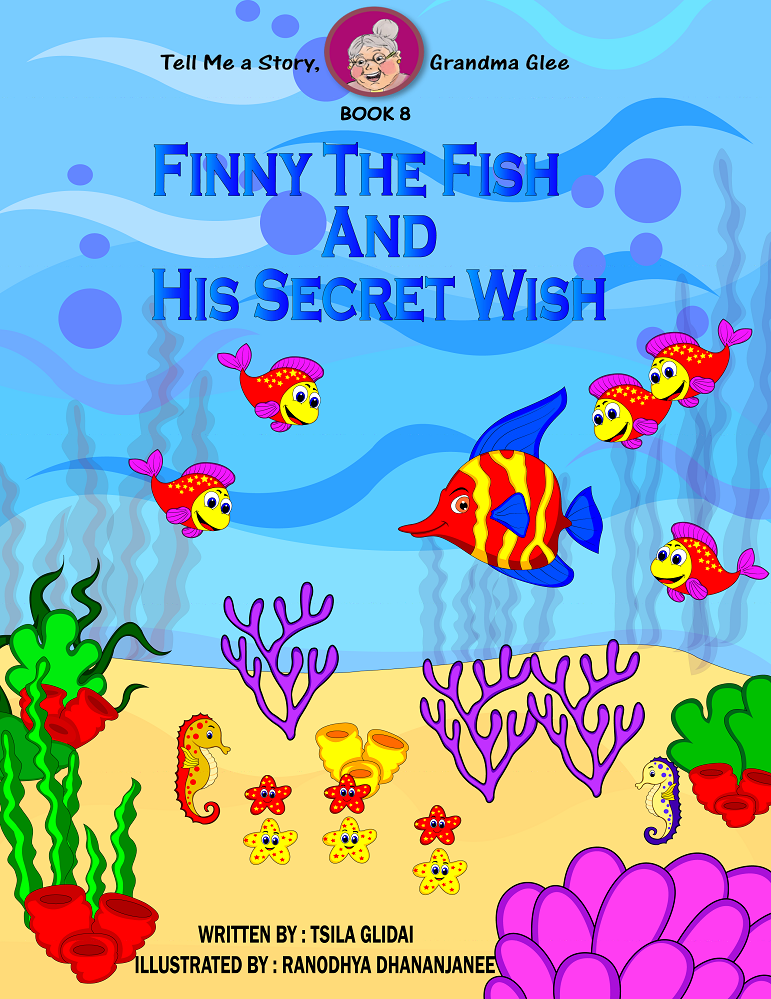 Tell Me A Story, Grandma Glee!-book 8- Finny The Fish And His Secret Wish