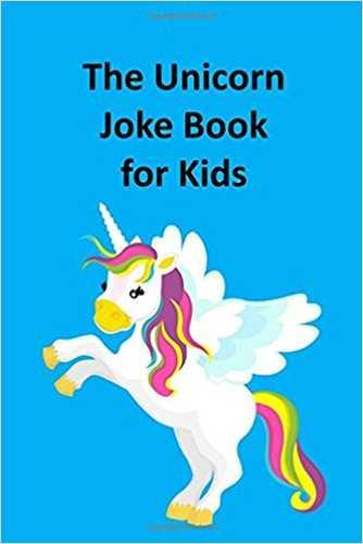 The Illustrated Unicorn Joke Book for Kids