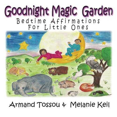 Goodnight Magic Garden: Bedtime Affirmations for Little Ones