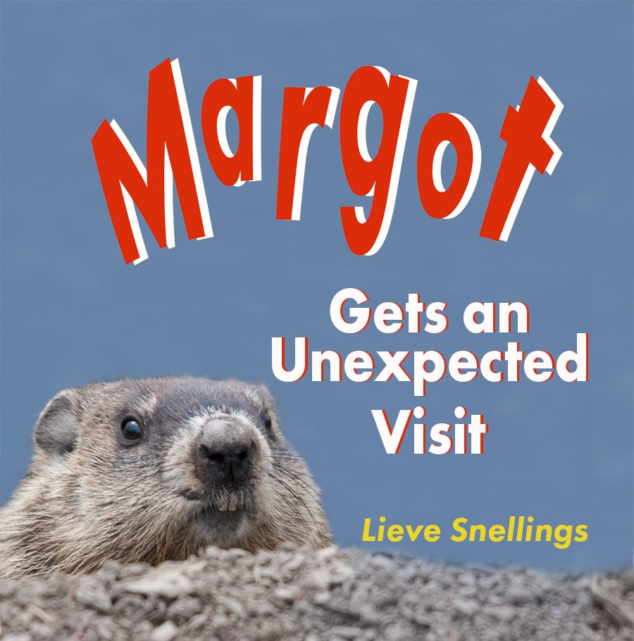 Margot gets an unexpected visit (Series: Margot the Groundhog and Her North American Squirrel Family - Book 1)