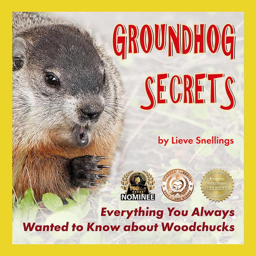 Groundhog Secrets: Everything You Always Wanted to Know about Woodchucks